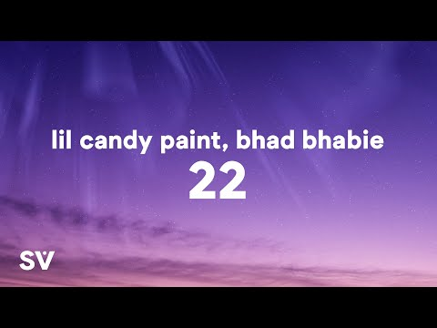 Lil Candy Paint - 22 (Lyrics) ft. Bhad Bhabie blowing up his phone I know I'm tripping for no reason