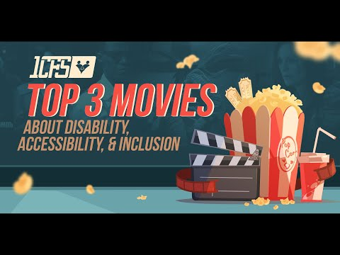 Top 3 Movies About Disability, Accessibility, & Inclusion.